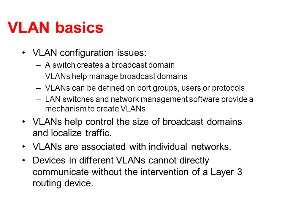 VLAN basics VLAN configuration issues: