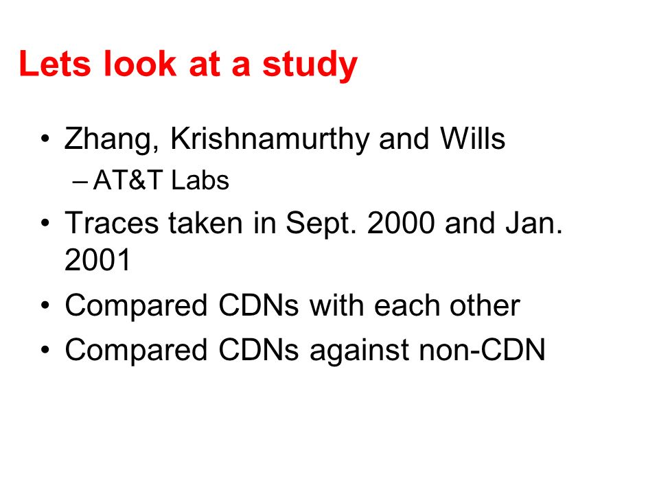 Lets look at a study Zhang, Krishnamurthy and Wills