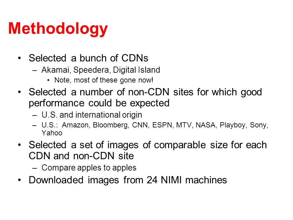 Methodology Selected a bunch of CDNs