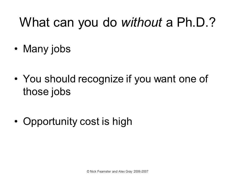 What can you do without a Ph.D.