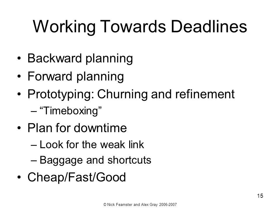 Working Towards Deadlines