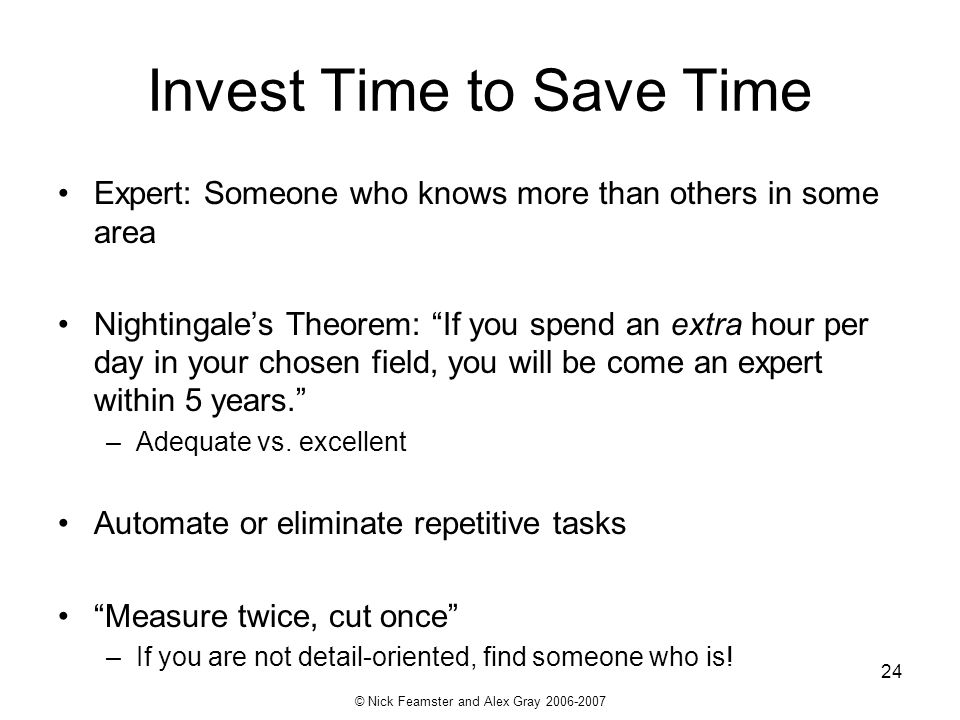 Invest Time to Save Time