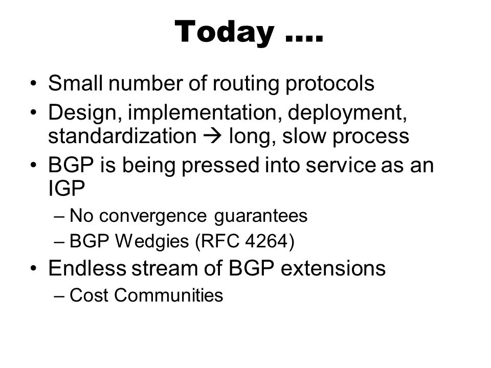 Today …. Small number of routing protocols