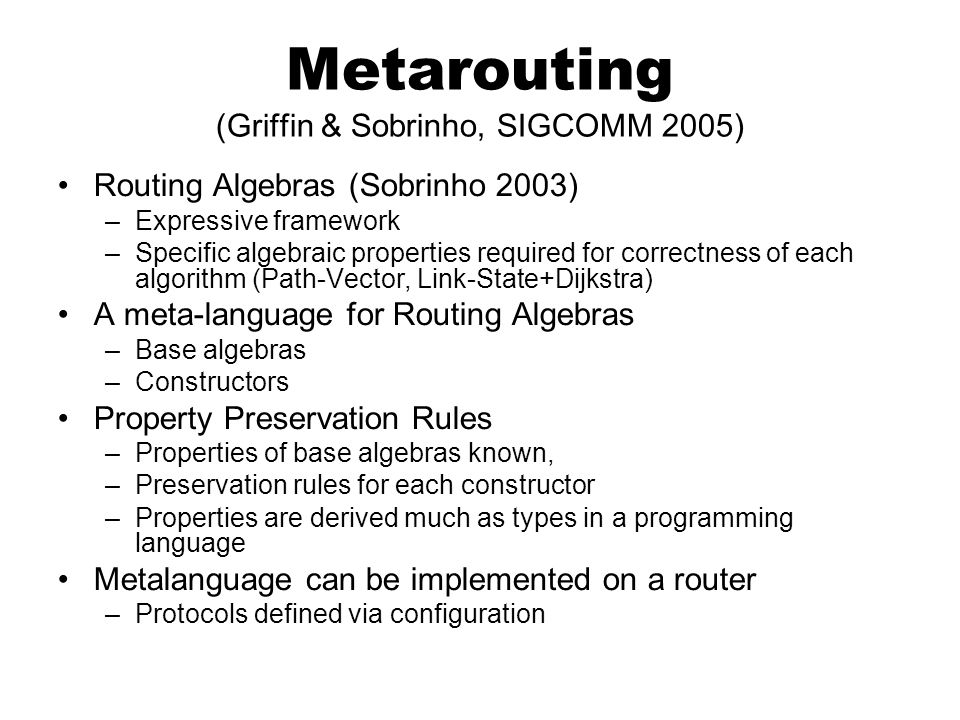 Metarouting (Griffin & Sobrinho, SIGCOMM 2005)