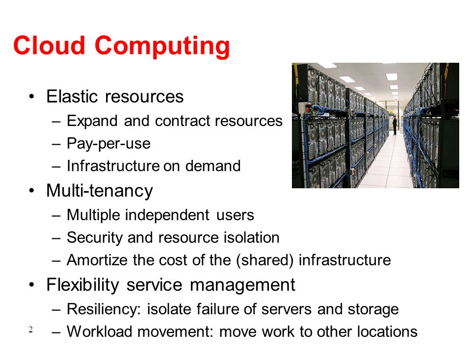 Cloud Computing Elastic resources Multi-tenancy
