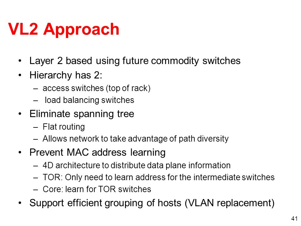 VL2 Approach Layer 2 based using future commodity switches