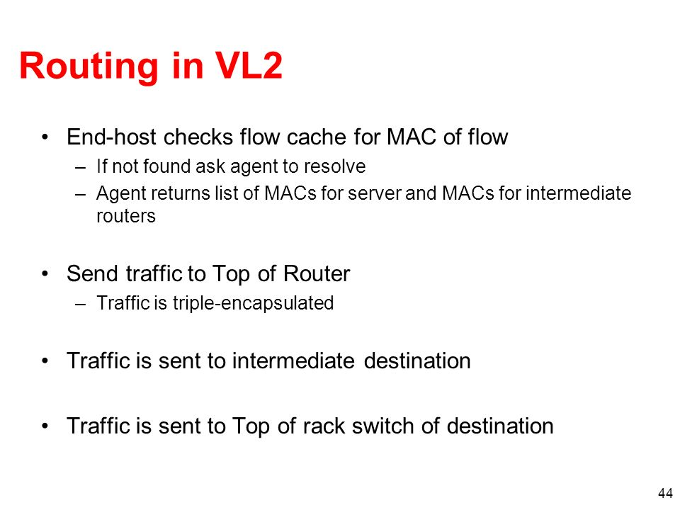 Routing in VL2 End-host checks flow cache for MAC of flow