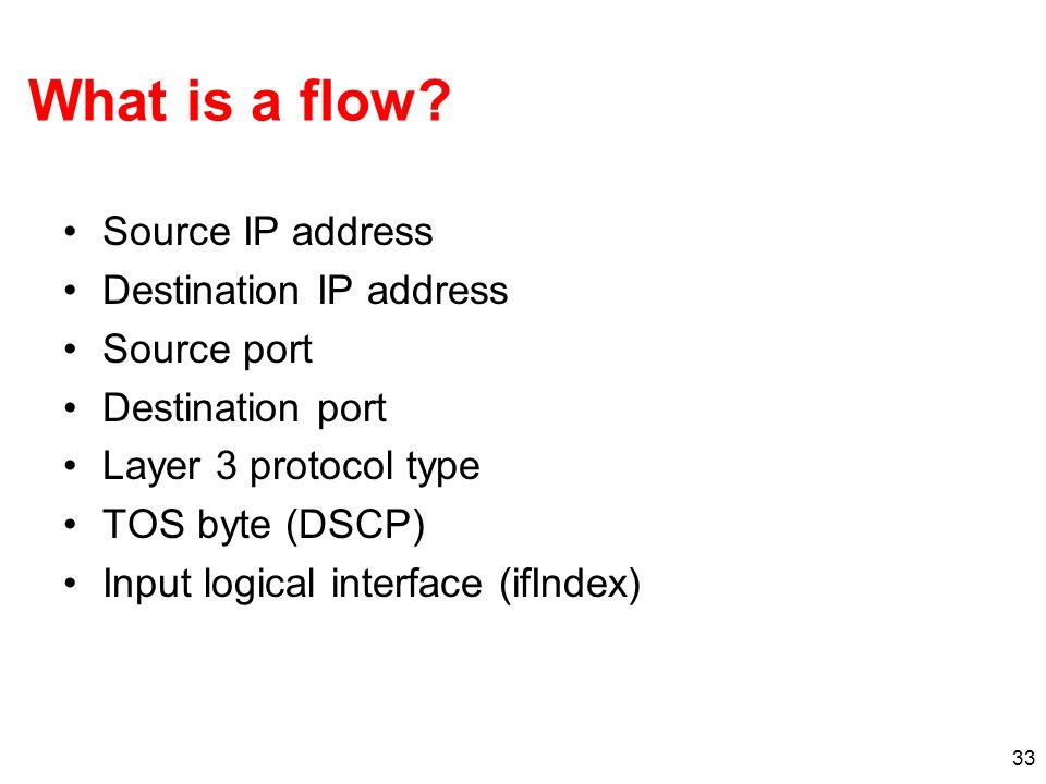 What is a flow Source IP address Destination IP address Source port