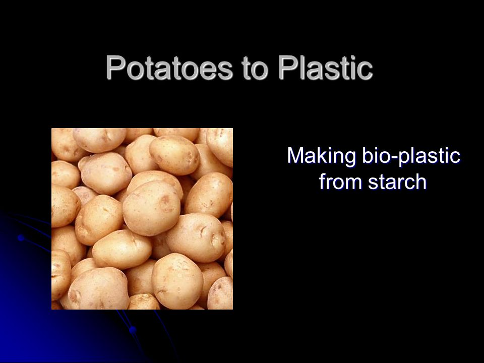 Making bio-plastic from starch