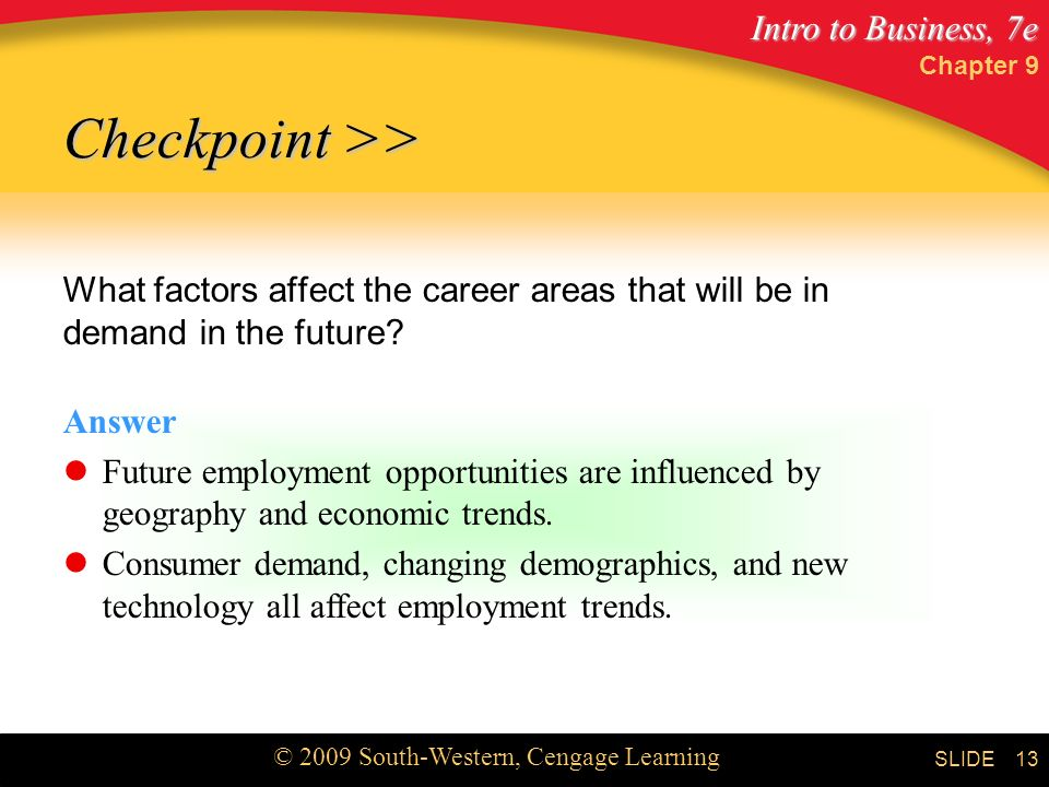 Chapter 9 Checkpoint >> What factors affect the career areas that will be in demand in the future
