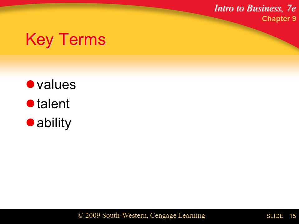 Chapter 9 Key Terms values talent ability