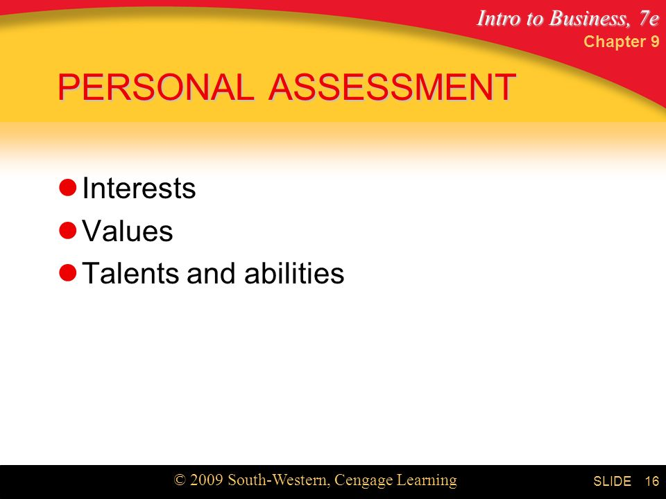 Chapter 9 PERSONAL ASSESSMENT Interests Values Talents and abilities