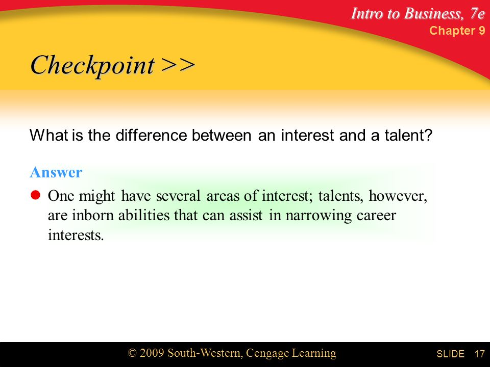 Chapter 9 Checkpoint >> What is the difference between an interest and a talent Answer.