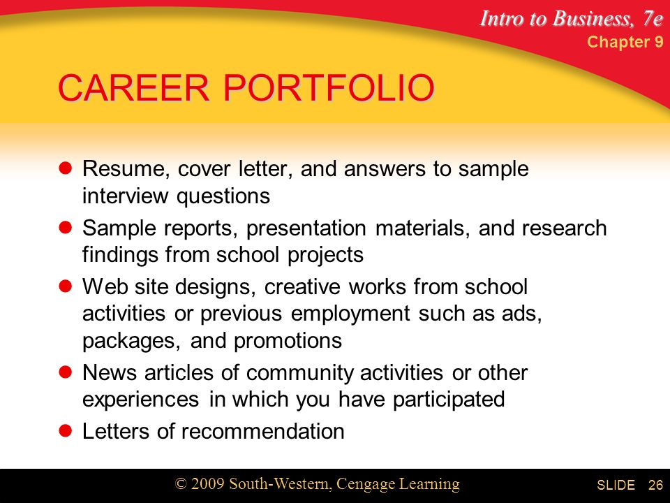 Chapter 9 CAREER PORTFOLIO. Resume, cover letter, and answers to sample interview questions.