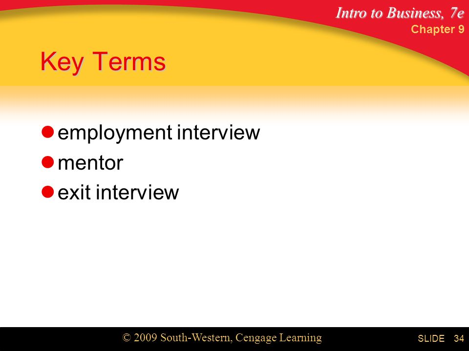 Chapter 9 Key Terms employment interview mentor exit interview