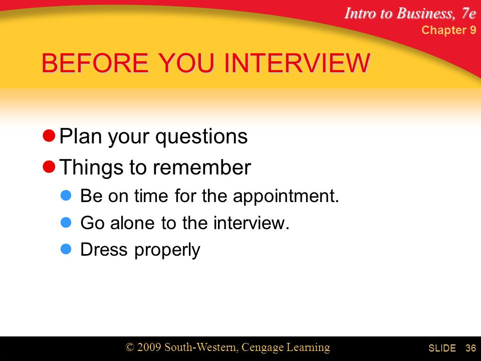BEFORE YOU INTERVIEW Plan your questions Things to remember