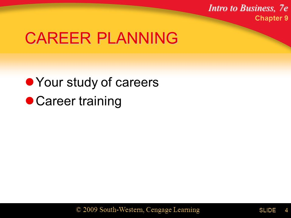 Chapter 9 CAREER PLANNING Your study of careers Career training