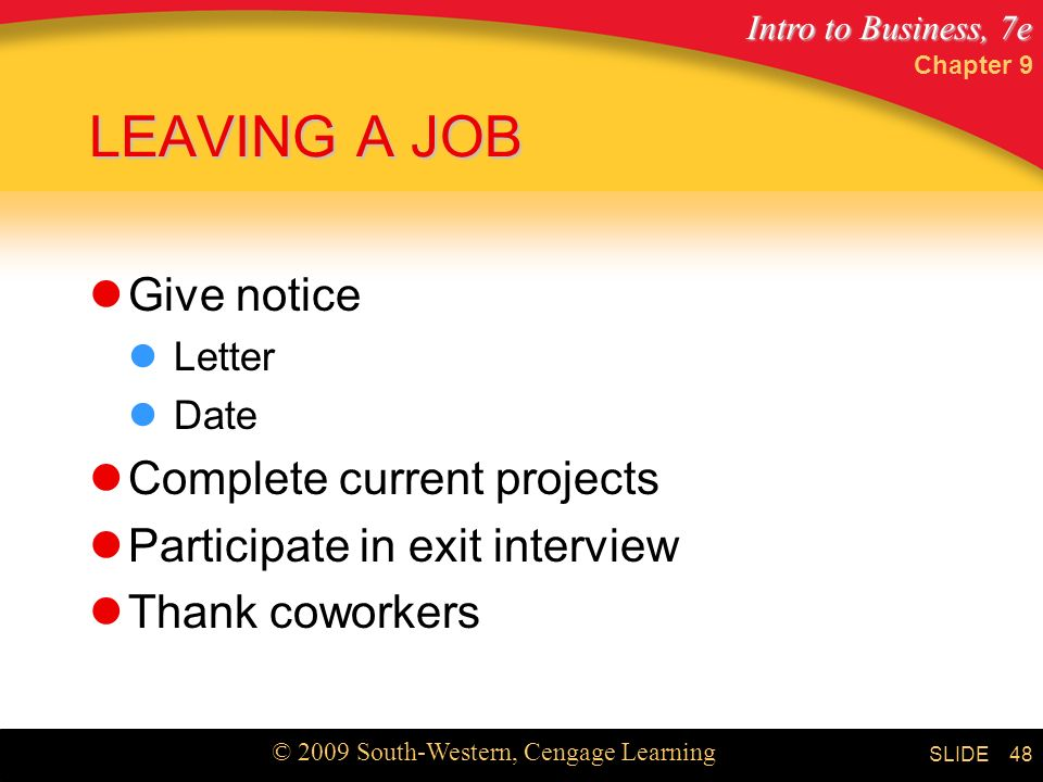 LEAVING A JOB Give notice Complete current projects