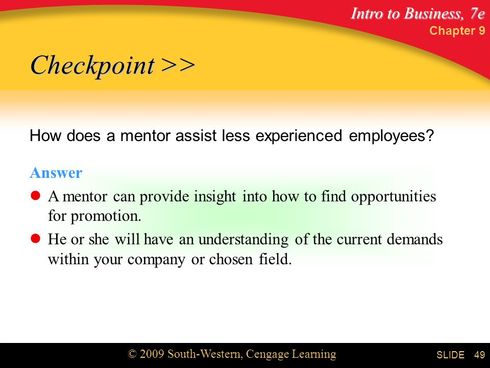 Chapter 9 Checkpoint >> How does a mentor assist less experienced employees Answer.