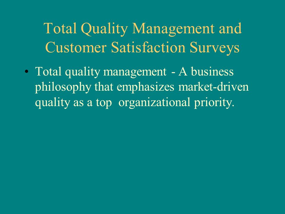 Total quality management putting the customer