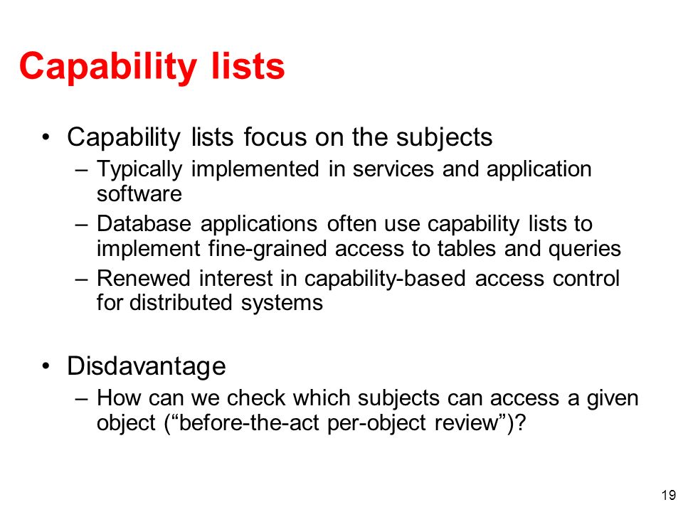 Capability lists Capability lists focus on the subjects Disdavantage