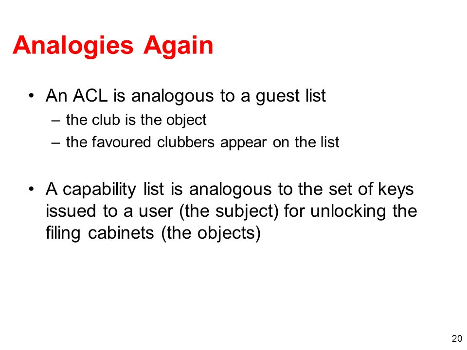 Analogies Again An ACL is analogous to a guest list