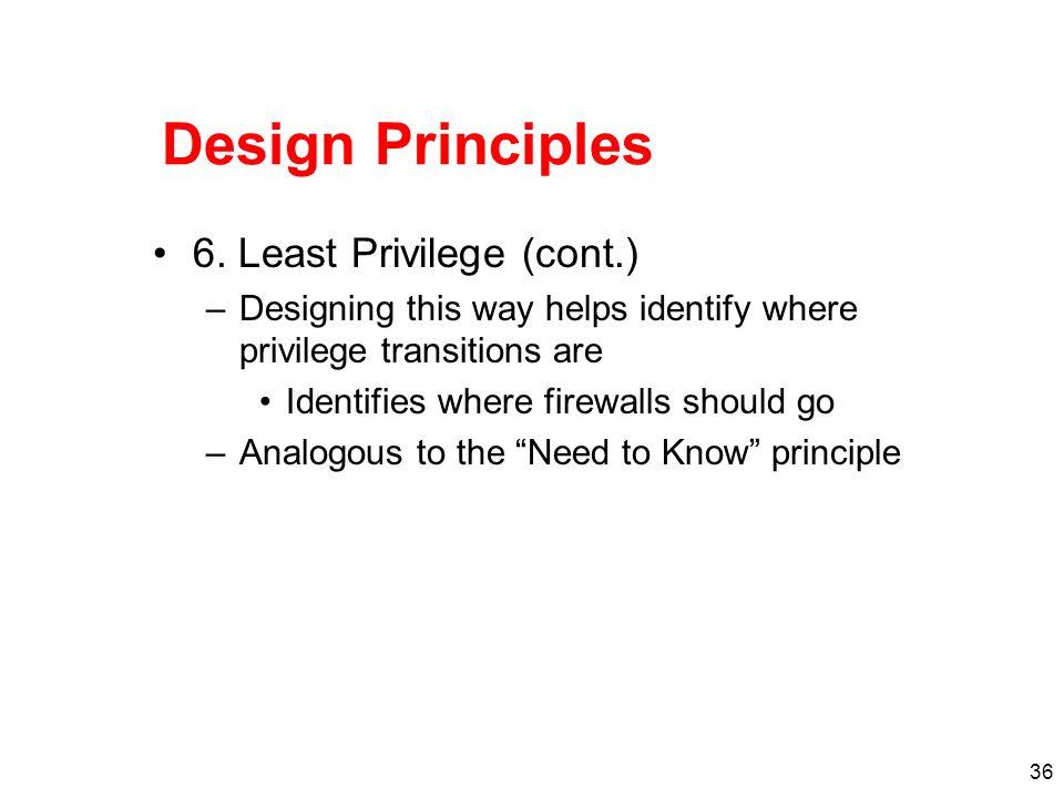 Design Principles 6. Least Privilege (cont.)