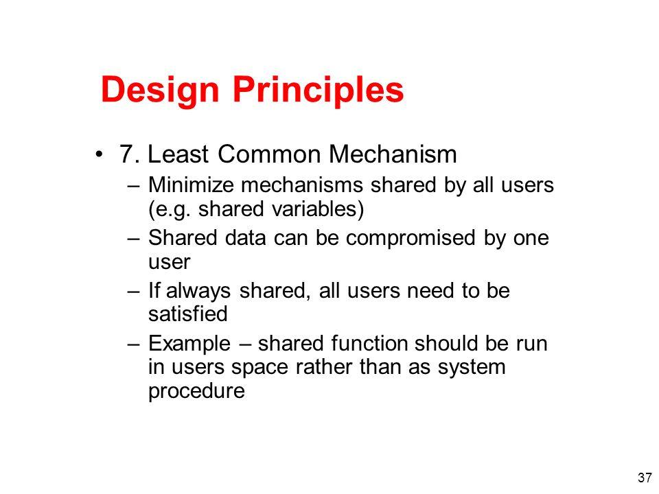 Design Principles 7. Least Common Mechanism