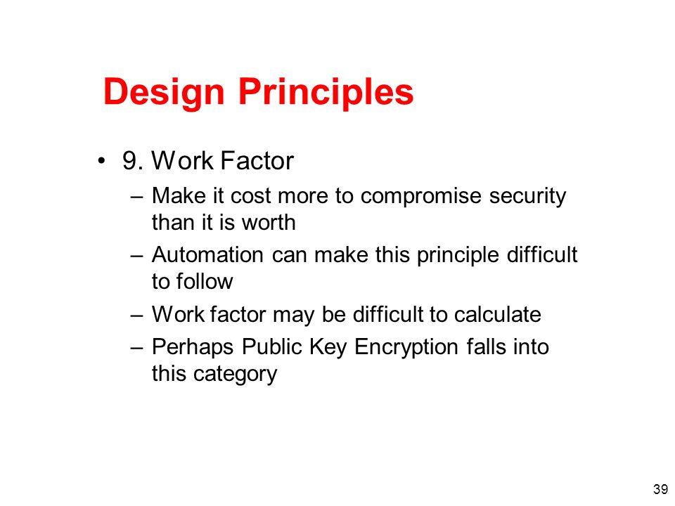 Design Principles 9. Work Factor