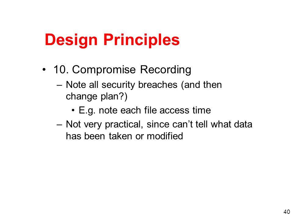 Design Principles 10. Compromise Recording