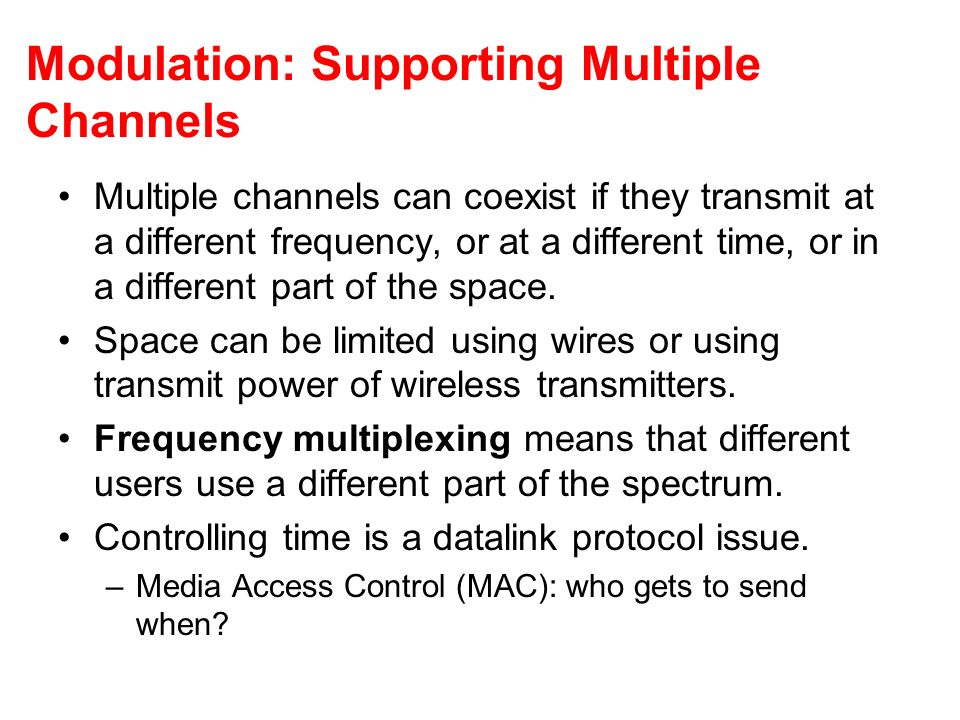 Modulation: Supporting Multiple Channels
