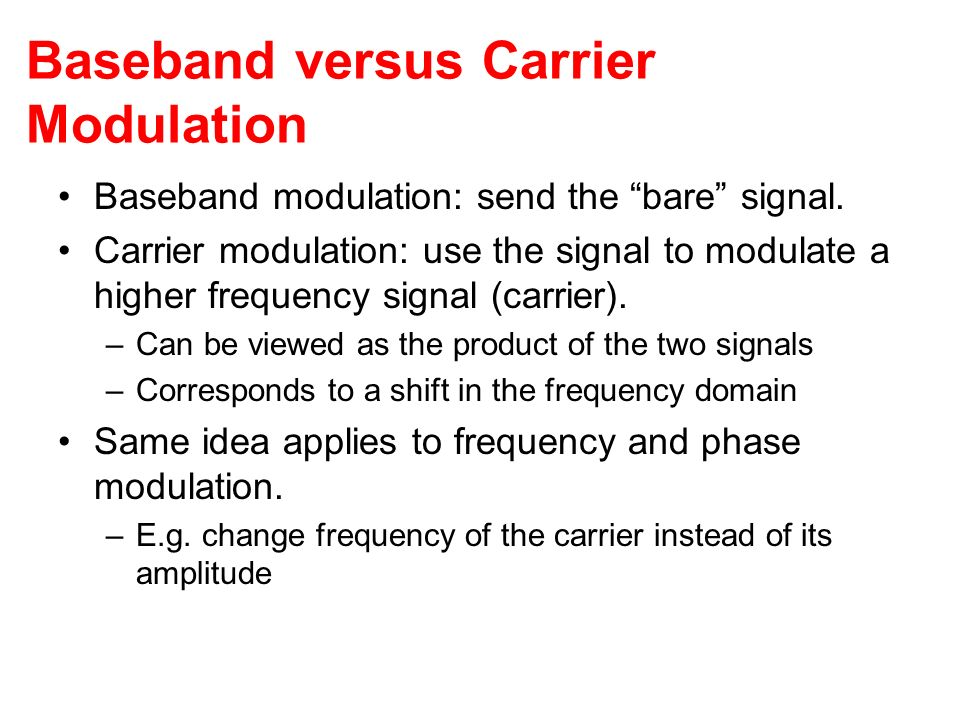 Baseband versus Carrier Modulation