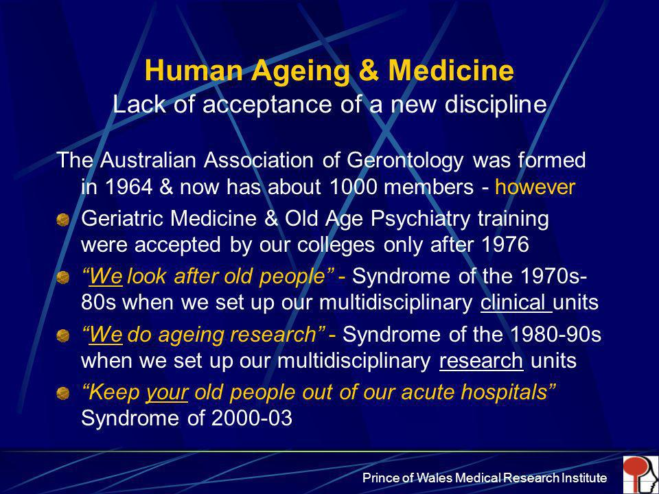 Human Ageing & Medicine Lack of acceptance of a new discipline