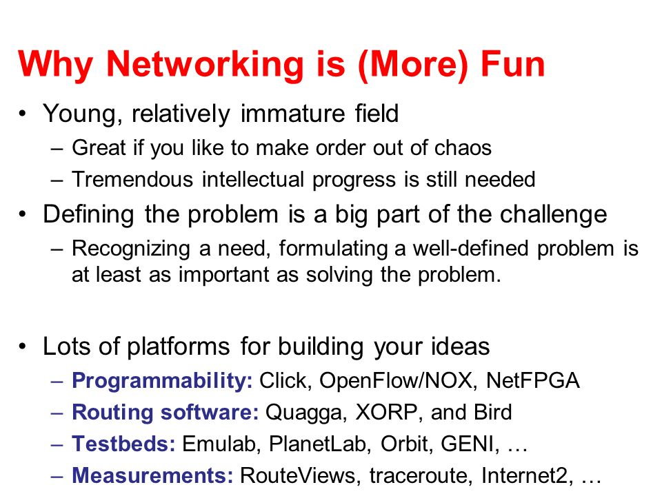 Why Networking is (More) Fun