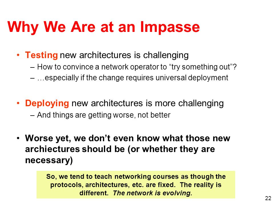 Why We Are at an Impasse Testing new architectures is challenging