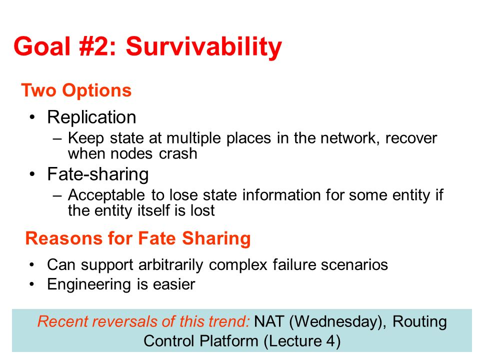 Goal #2: Survivability Two Options Replication Fate-sharing