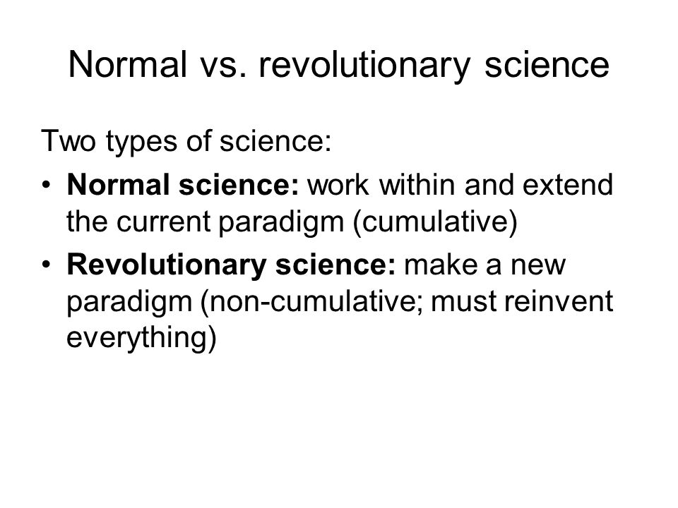 Normal vs. revolutionary science
