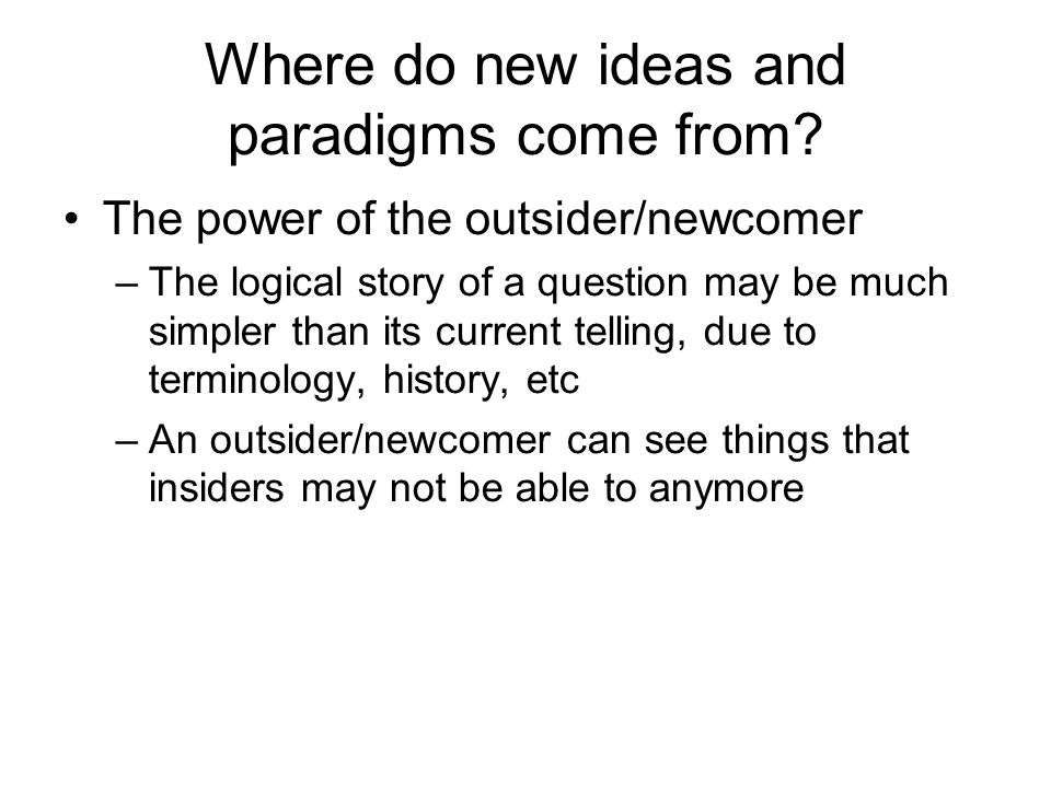 Where do new ideas and paradigms come from