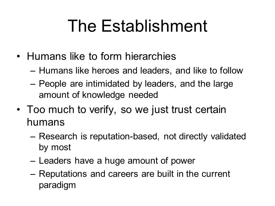 The Establishment Humans like to form hierarchies