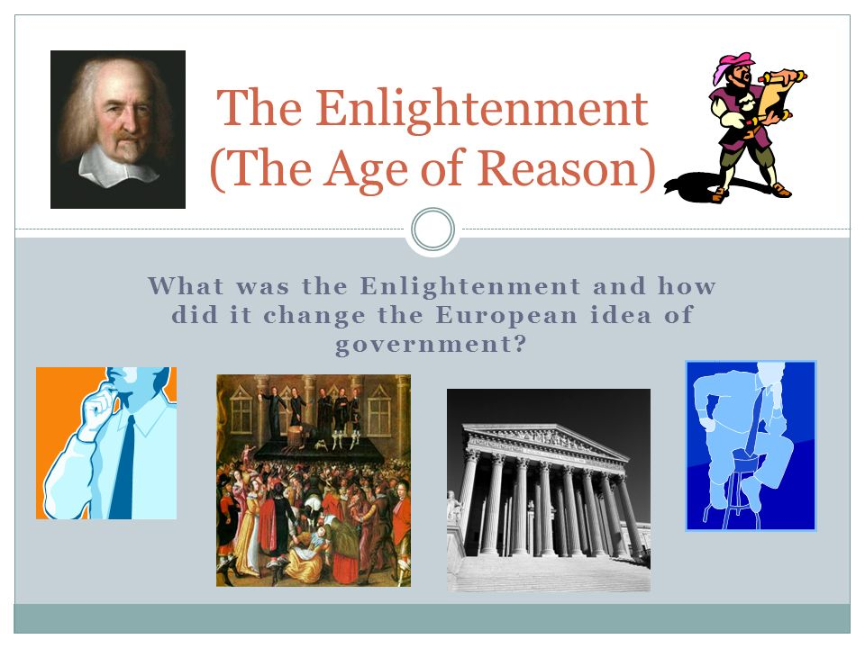 did the enlightenment cause change Articles what's wrong with the enlightenment not as much as some people think, says phil badger what is being referred to when we speak of 'the enlightenment' is not always easy to pin down, but in broad terms, it can be considered as an intellectual movement having its origins in the eighteenth century which involved a radical change in the way that philosophers and others understood .