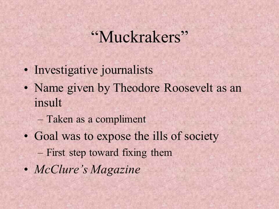 investigative journalism and graded assignment muckrakers 123s watchdogs and muckrakers: investigative journalism and graded credit for their projects include a mid-term assignment and final paper.