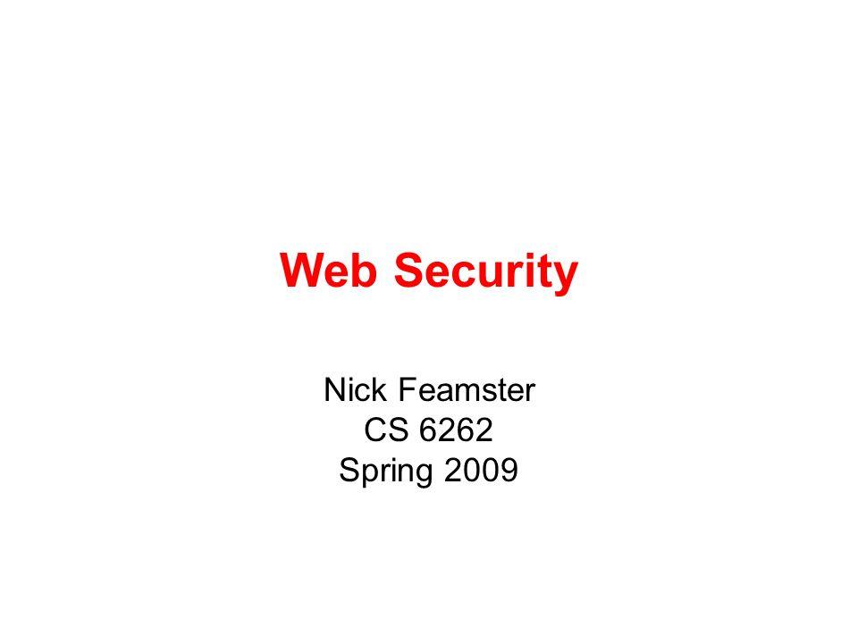 Nick Feamster CS 6262 Spring 2009