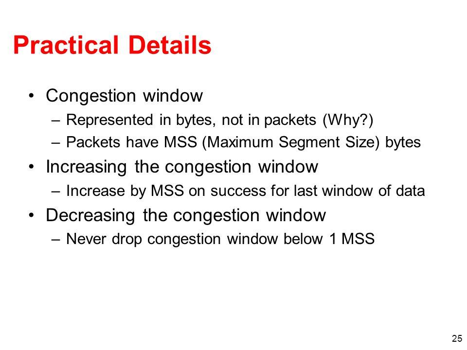 Practical Details Congestion window Increasing the congestion window