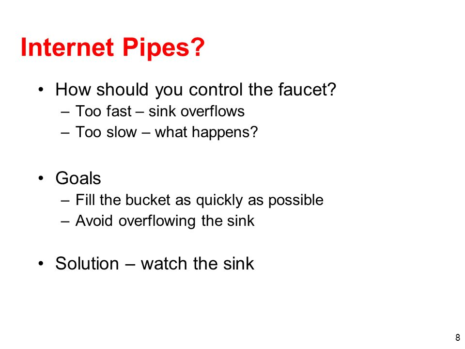 Internet Pipes How should you control the faucet Goals