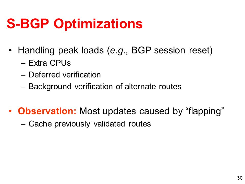 S-BGP Optimizations Handling peak loads (e.g., BGP session reset)
