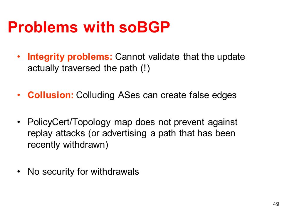 Problems with soBGP Integrity problems: Cannot validate that the update actually traversed the path (!)