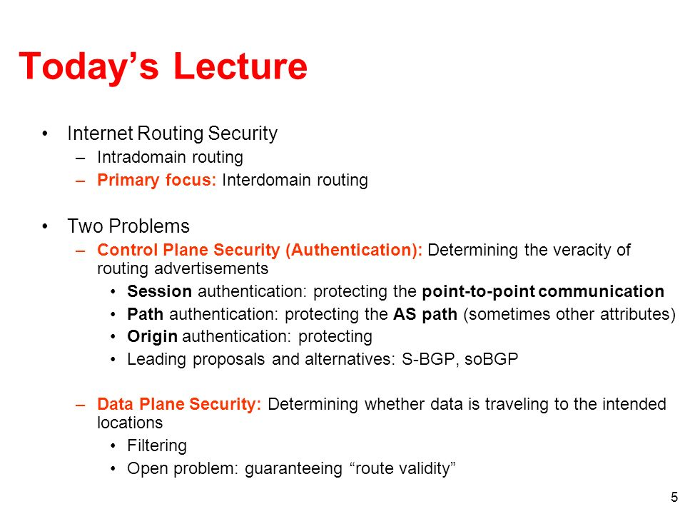 Today's Lecture Internet Routing Security Two Problems
