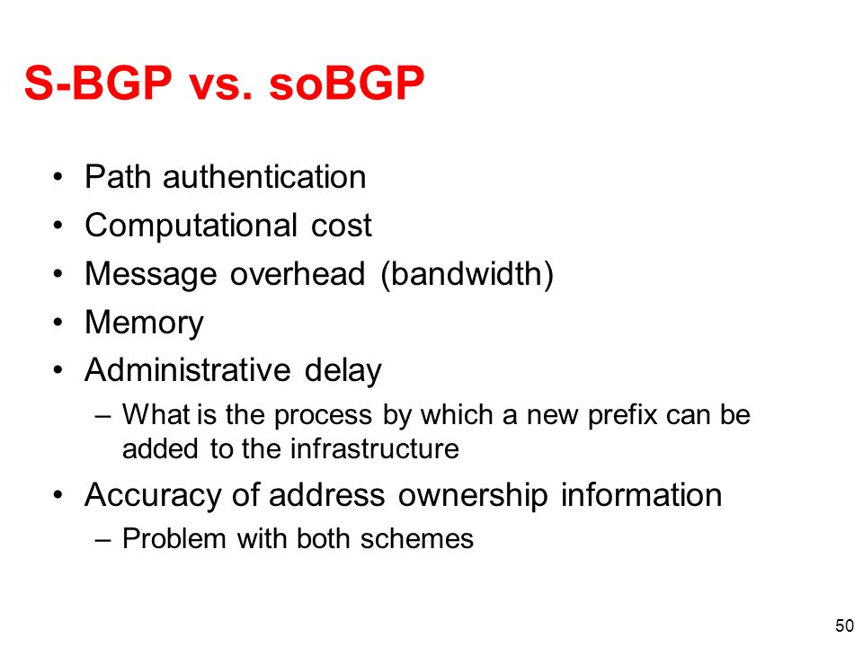 S-BGP vs. soBGP Path authentication Computational cost