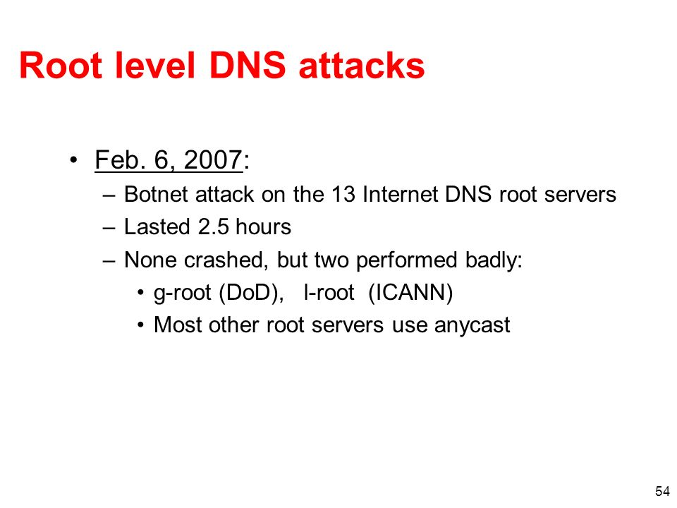 Root level DNS attacks Feb. 6, 2007: