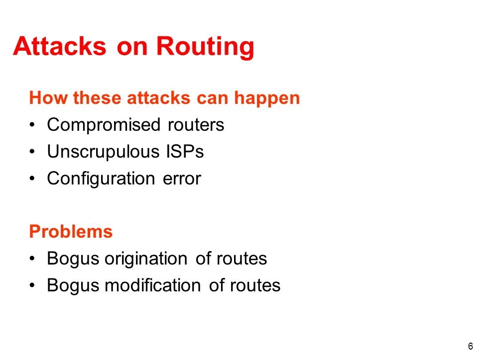 Attacks on Routing How these attacks can happen Compromised routers